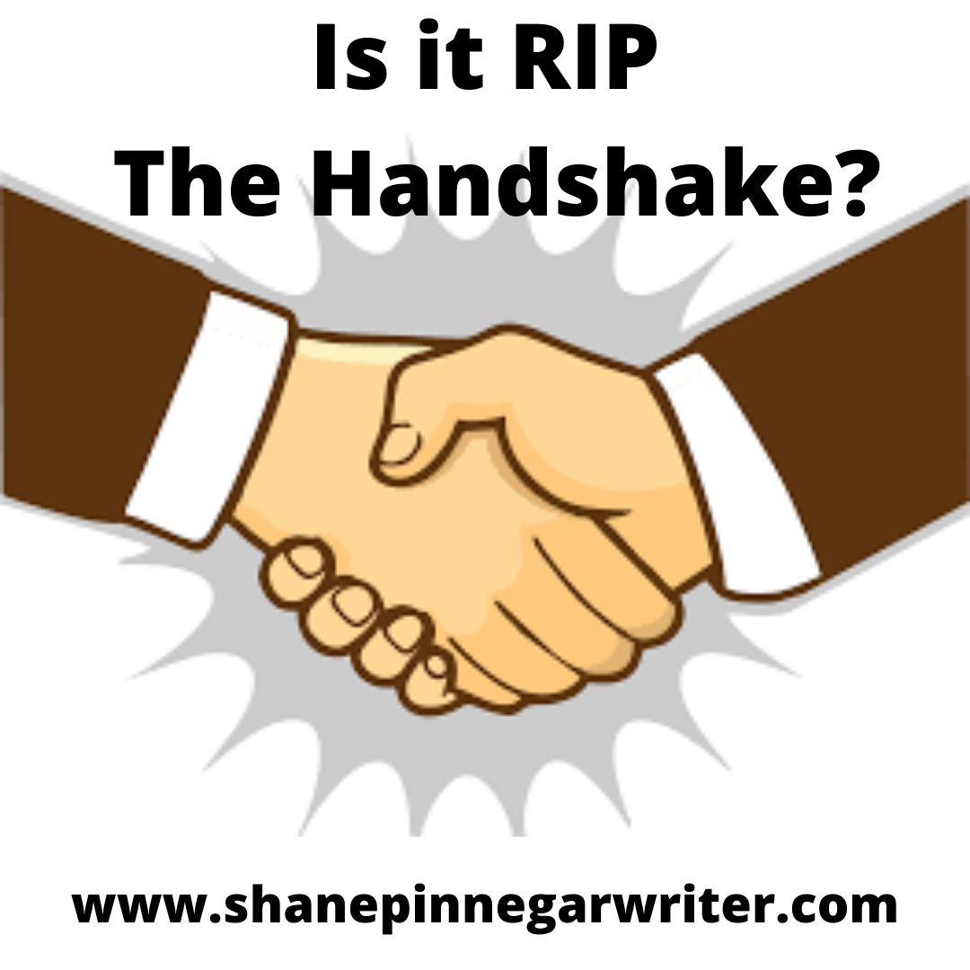 Is it RIP The Handshake?