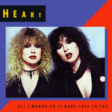 THE NADIR OF HEART'S CAREER – ALL I WANNA DO IS MAKE LOVE TO YOU